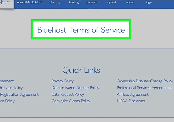 Step 1: Directly go to the Bluehost Terms of Service and read carefully to discover the consequence of canceling the Bluehost account.